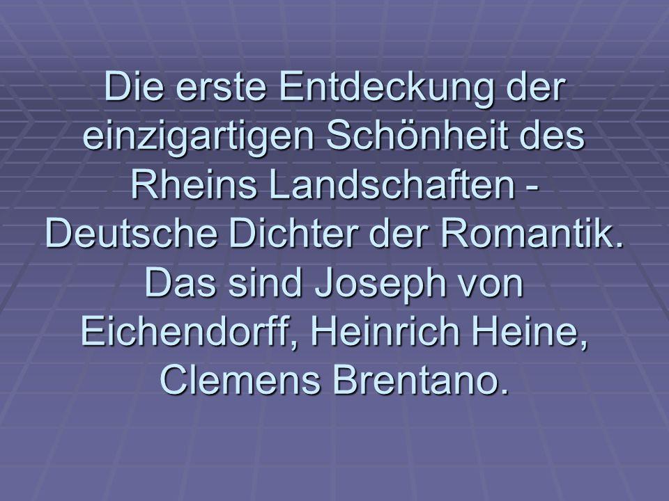 Die erste Entdeckung der einzigartigen Schönheit des Rheins Landschaften - Deutsche Dichter der Romantik.