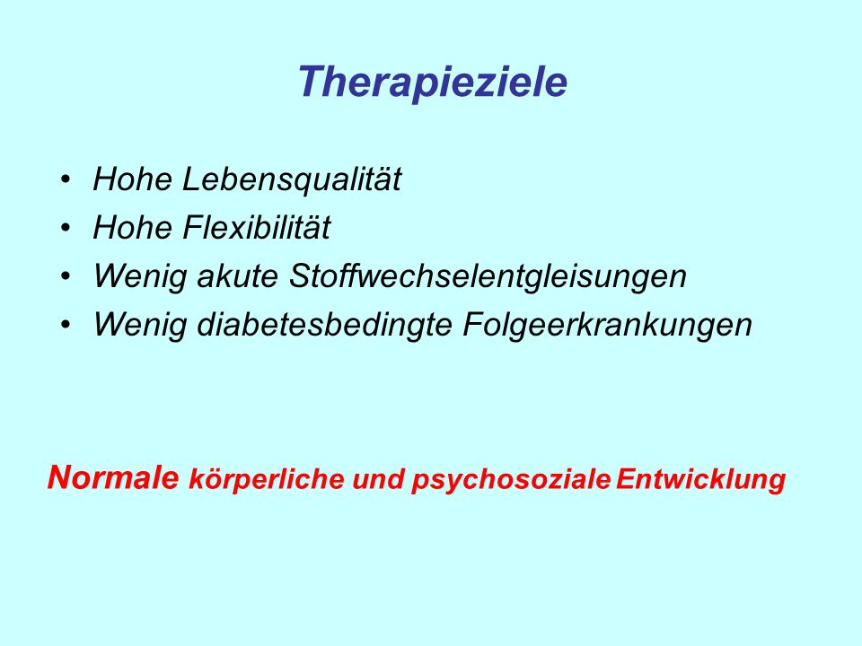 Therapieziele Hohe Lebensqualität Hohe Flexibilität
