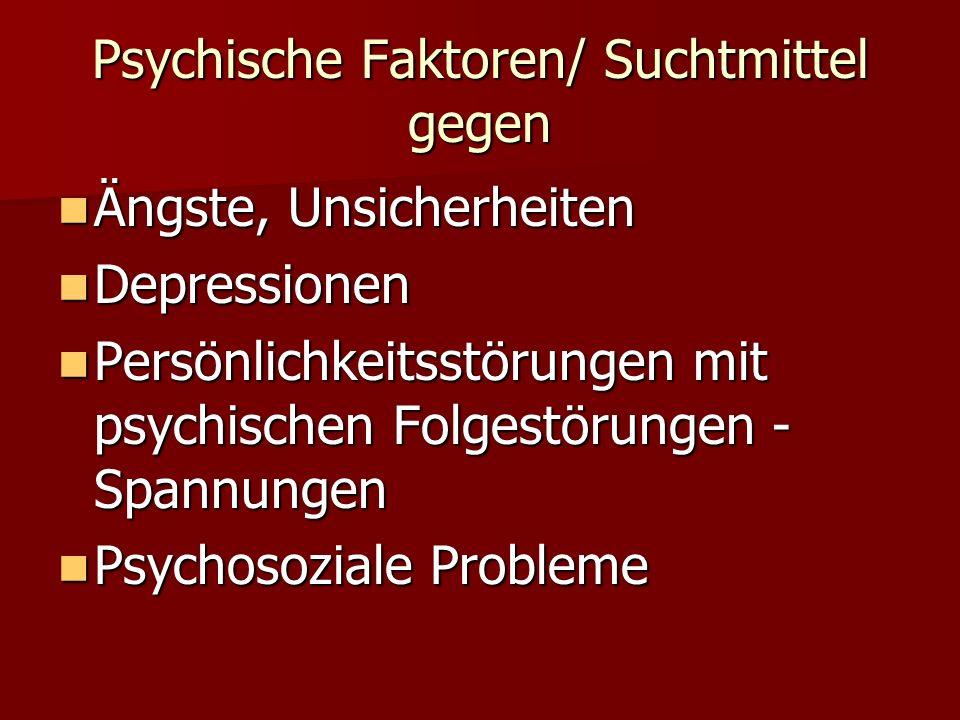 Psychische Faktoren/ Suchtmittel gegen