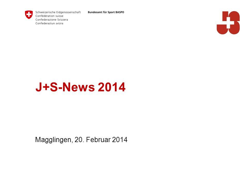 J+S-News 2014 Magglingen, 20. Februar 2014