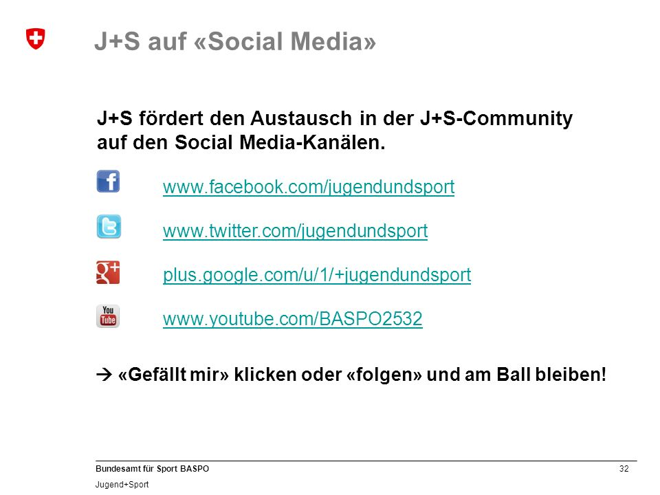 J+S auf «Social Media» J+S fördert den Austausch in der J+S-Community auf den Social Media-Kanälen.