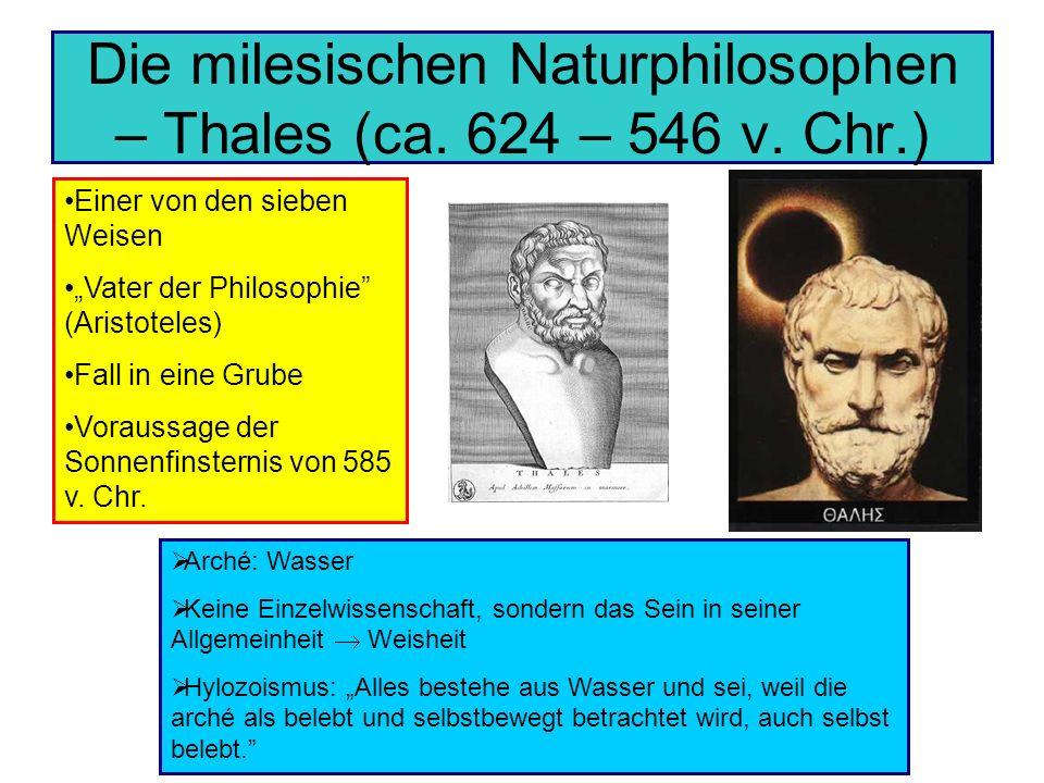 Die milesischen Naturphilosophen – Thales (ca. 624 – 546 v. Chr.)