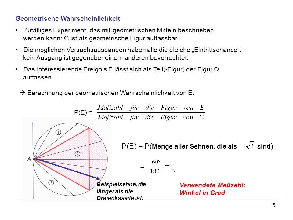 P(E) = P(Menge aller Sehnen, die als sind)