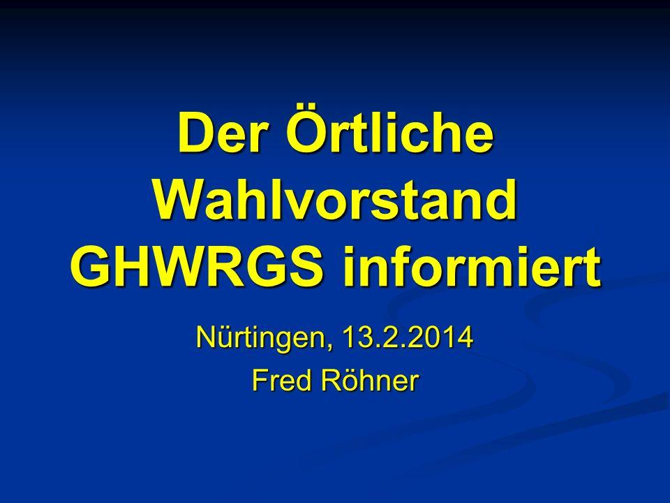 Der Örtliche Wahlvorstand GHWRGS informiert