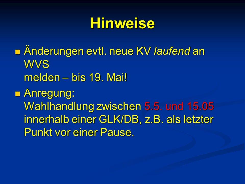 Hinweise Änderungen evtl. neue KV laufend an WVS melden – bis 19. Mai!