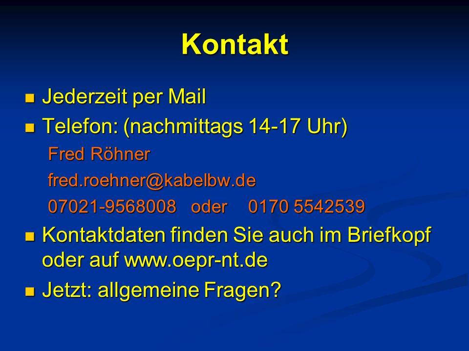 Kontakt Jederzeit per Mail Telefon: (nachmittags 14-17 Uhr)