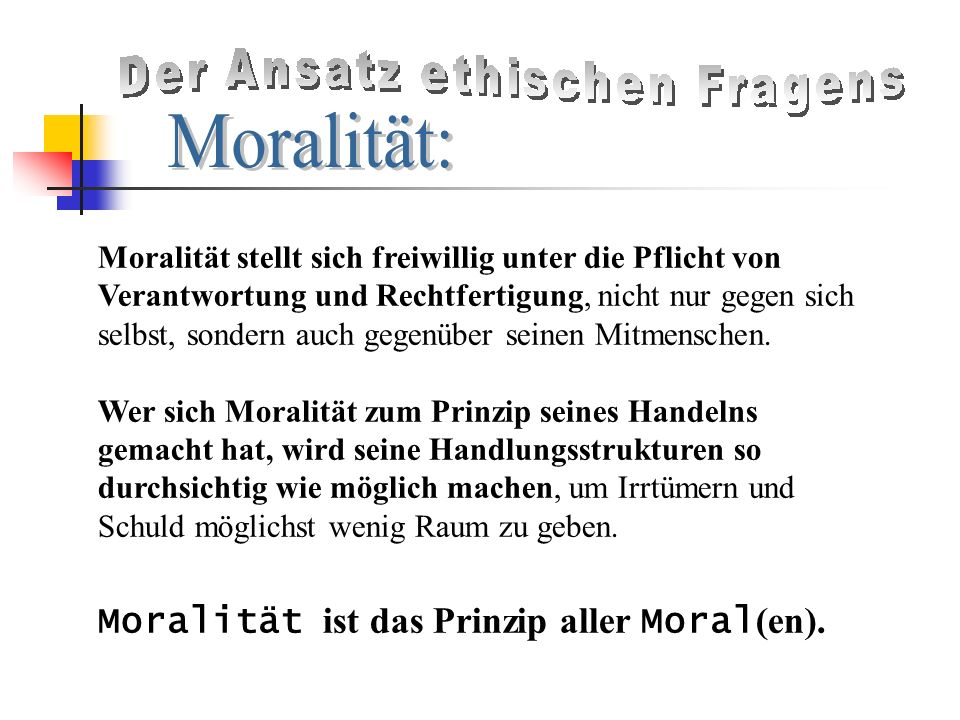 Moralität ist das Prinzip aller Moral(en).