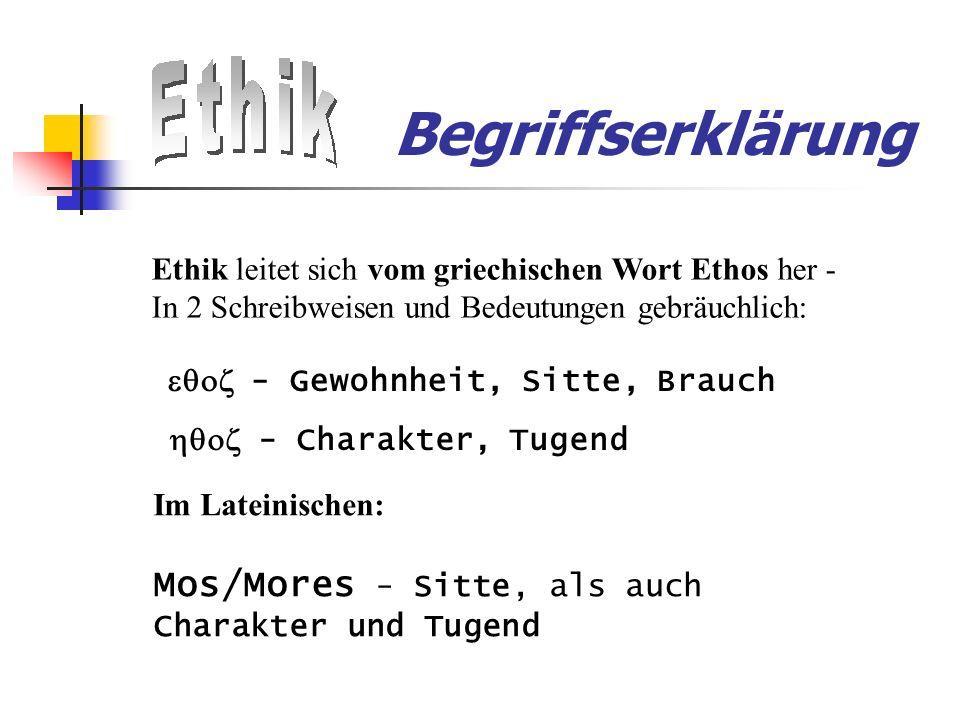 Begriffserklärung Mos/Mores - Sitte, als auch Charakter und Tugend