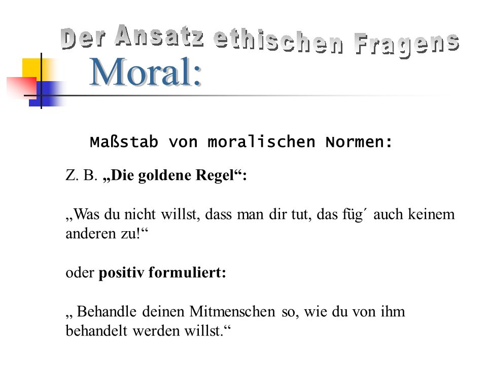Maßstab von moralischen Normen: