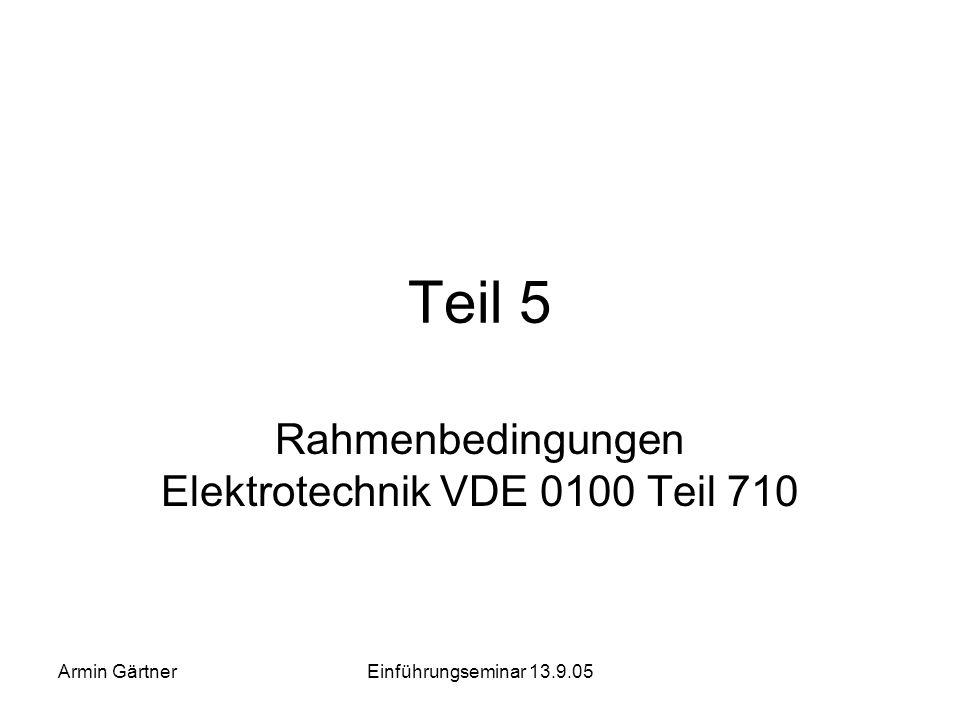 Rahmenbedingungen Elektrotechnik VDE 0100 Teil 710