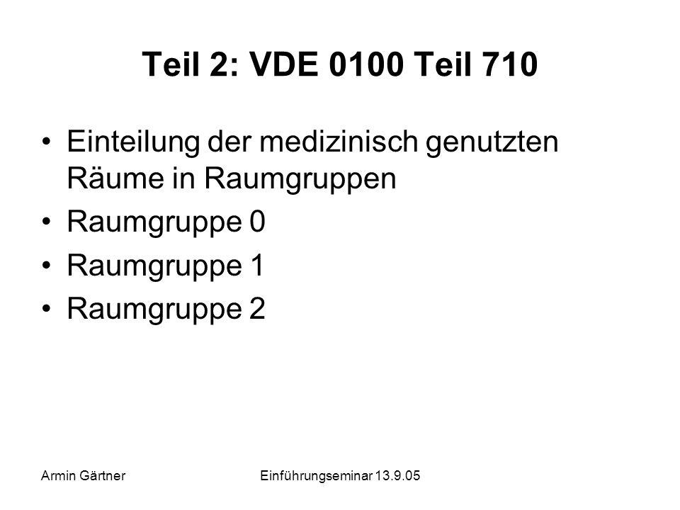 Teil 2: VDE 0100 Teil 710 Einteilung der medizinisch genutzten Räume in Raumgruppen. Raumgruppe 0.