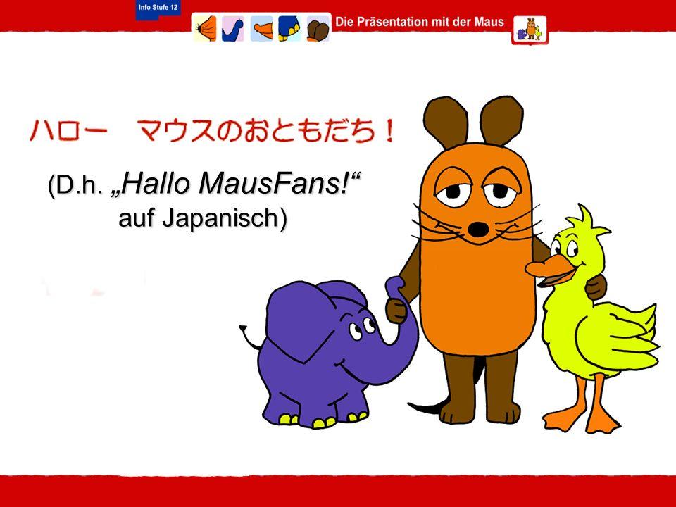 """(D.h. """"Hallo MausFans! auf Japanisch)"""