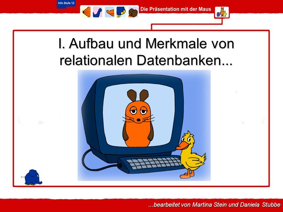 I. Aufbau und Merkmale von relationalen Datenbanken...