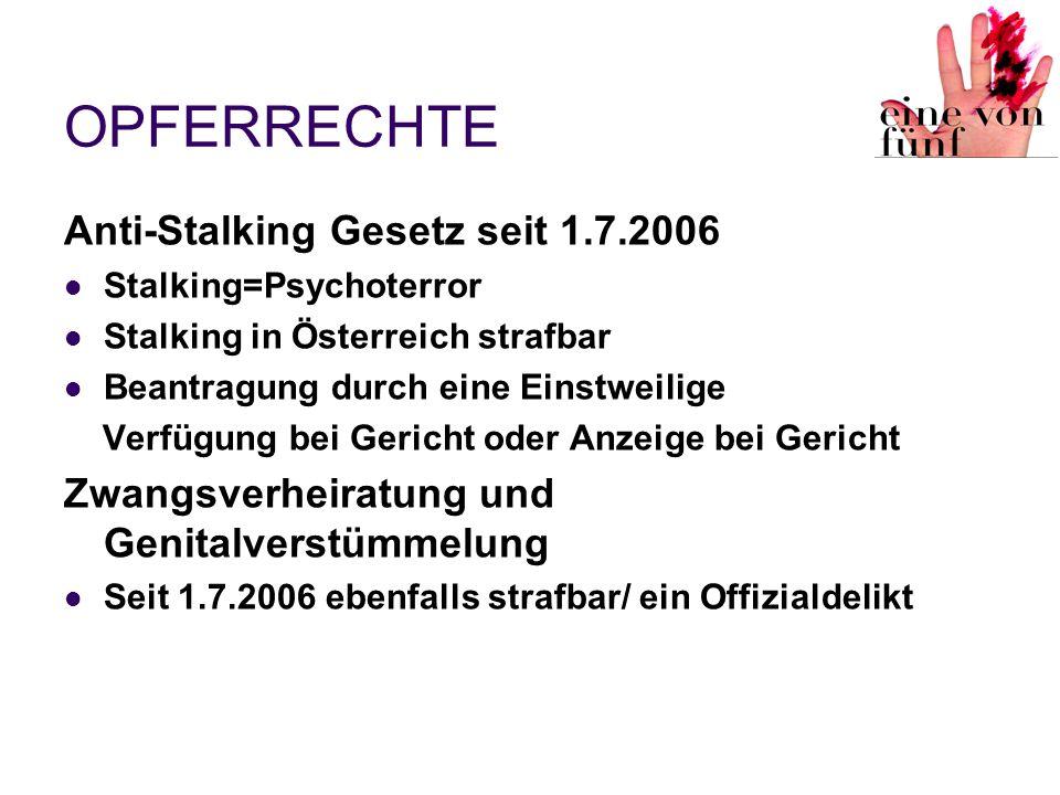 OPFERRECHTE Anti-Stalking Gesetz seit 1.7.2006