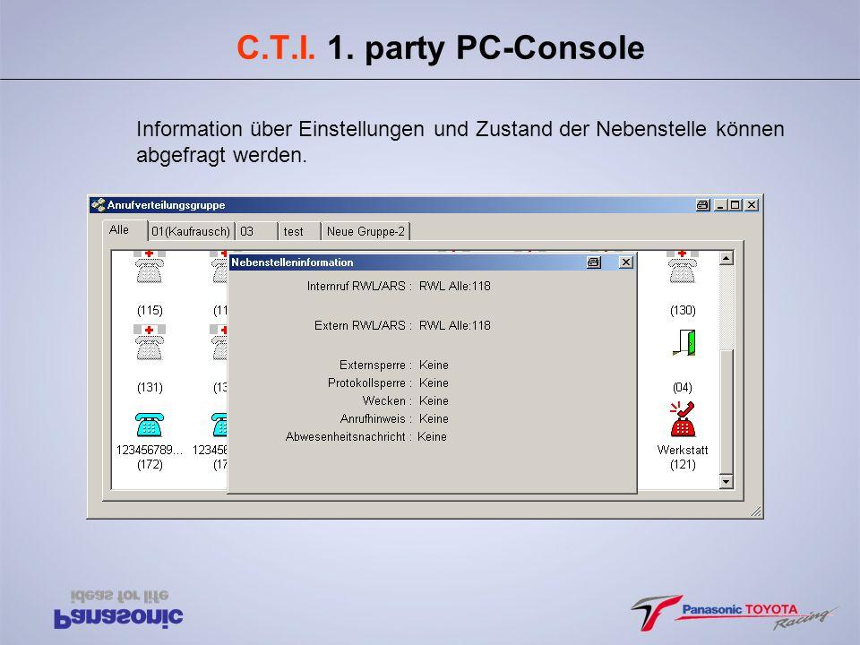C.T.I. 1. party PC-Console Information über Einstellungen und Zustand der Nebenstelle können.