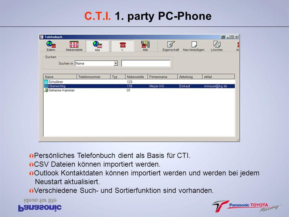 C.T.I. 1. party PC-Phone Persönliches Telefonbuch dient als Basis für CTI. CSV Dateien können importiert werden.