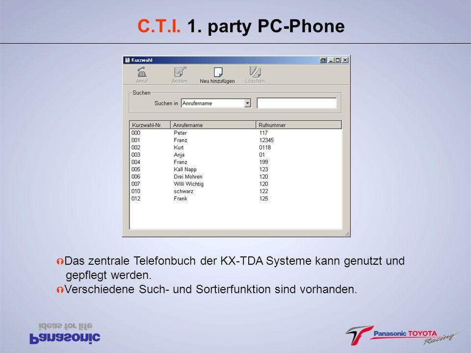 C.T.I. 1. party PC-Phone Das zentrale Telefonbuch der KX-TDA Systeme kann genutzt und. gepflegt werden.