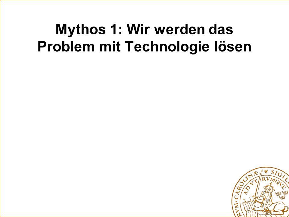 Mythos 1: Wir werden das Problem mit Technologie lösen