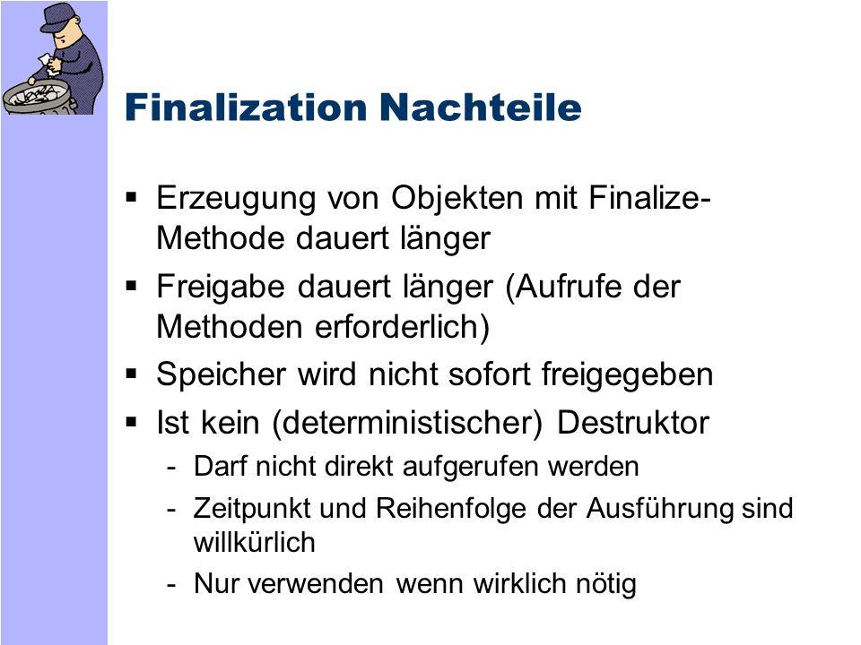 Finalization Nachteile