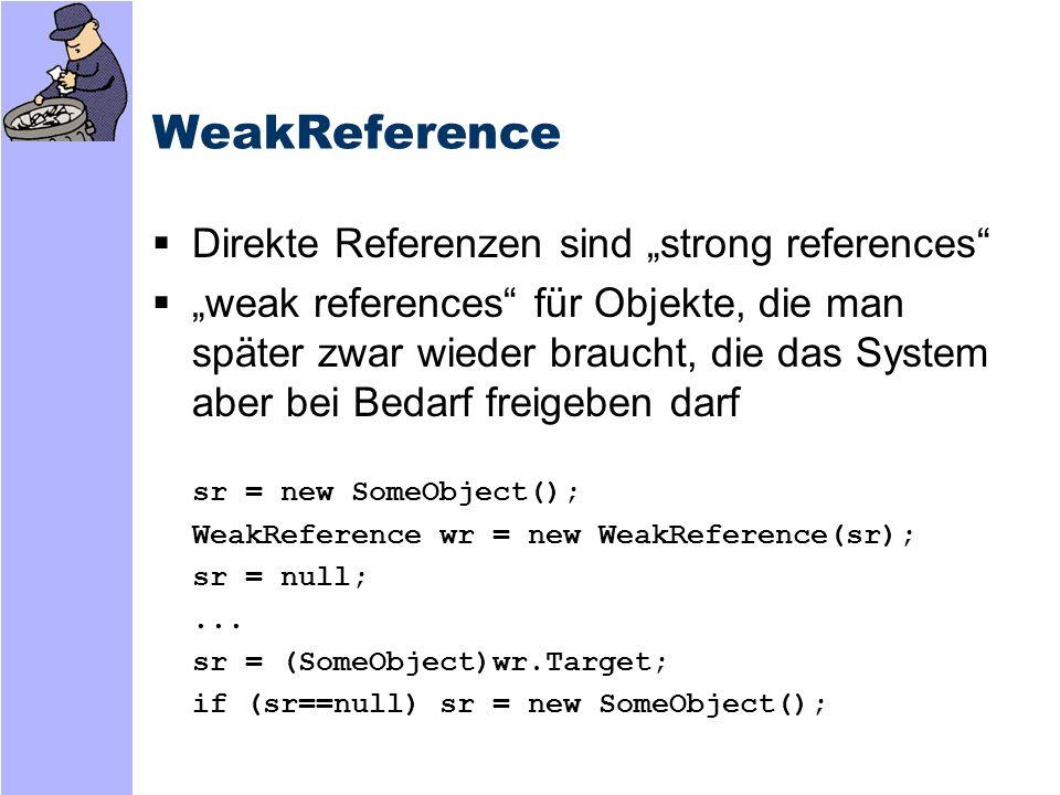 """WeakReference Direkte Referenzen sind """"strong references"""