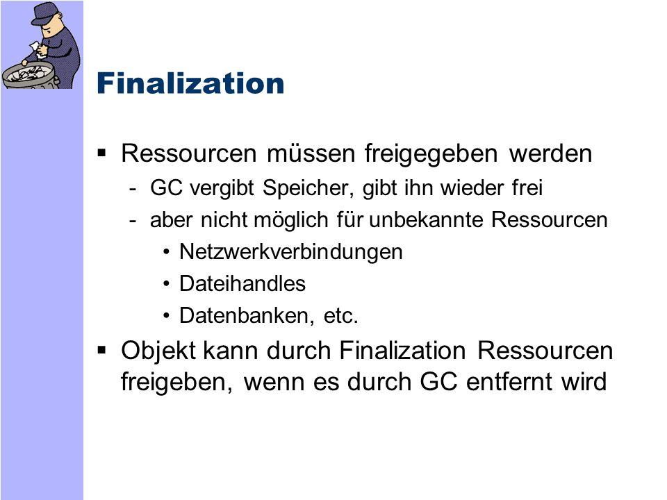 Finalization Ressourcen müssen freigegeben werden