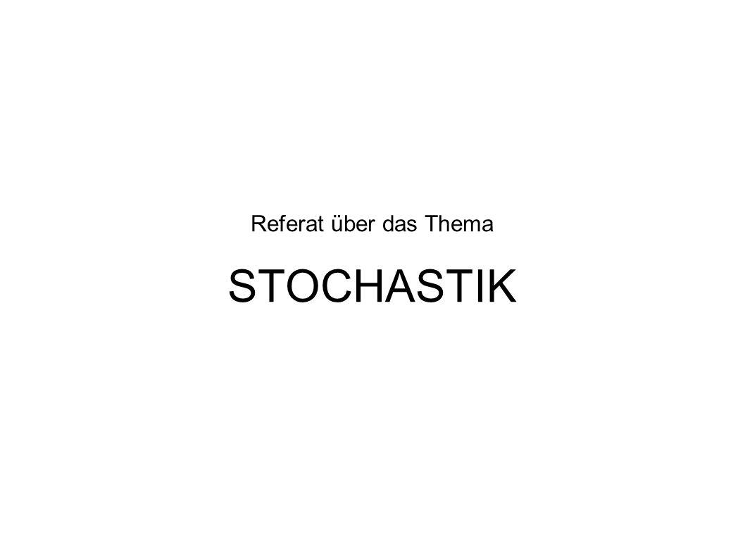Referat über das Thema STOCHASTIK