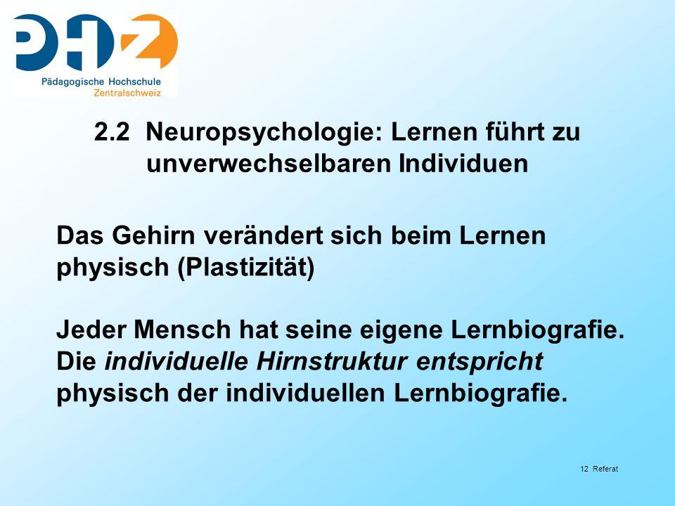 2.2 Neuropsychologie: Lernen führt zu unverwechselbaren Individuen