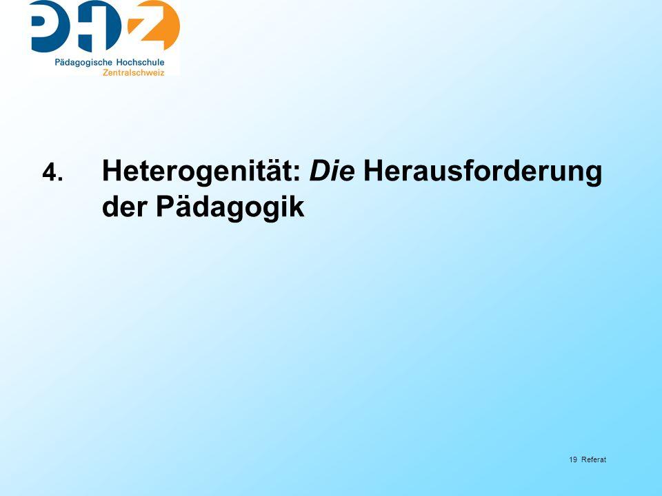 4. Heterogenität: Die Herausforderung der Pädagogik