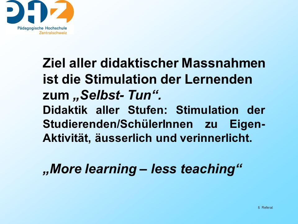 Ziel aller didaktischer Massnahmen ist die Stimulation der Lernenden