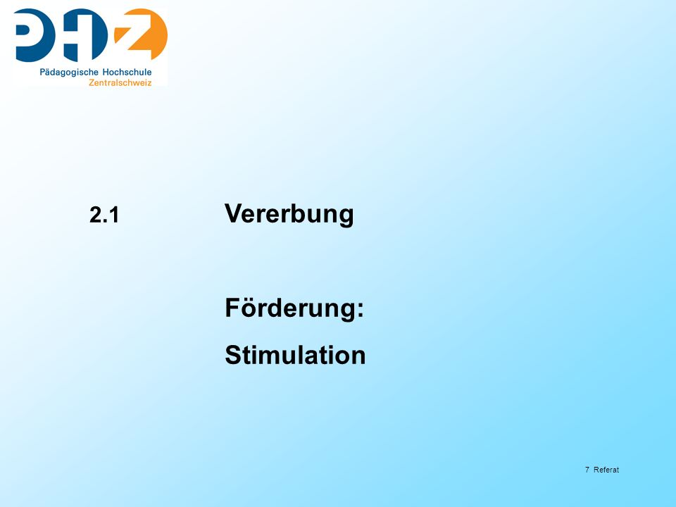 2.1 Vererbung Förderung: Stimulation