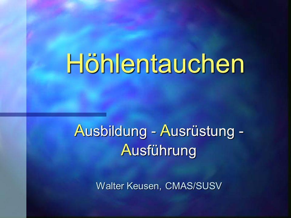 Ausbildung - Ausrüstung -Ausführung Walter Keusen, CMAS/SUSV
