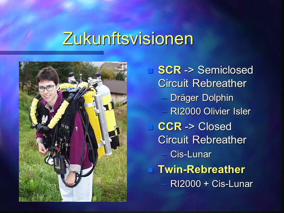 Zukunftsvisionen SCR -> Semiclosed Circuit Rebreather
