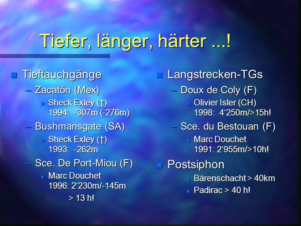 Tiefer, länger, härter ...! Tieftauchgänge Langstrecken-TGs Postsiphon