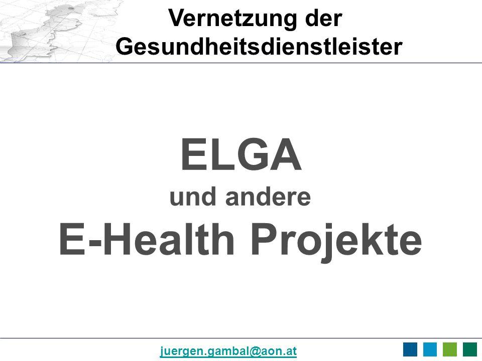 ELGA und andere E-Health Projekte