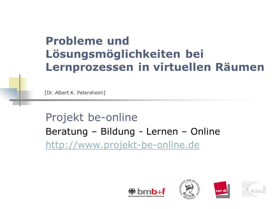 Probleme und Lösungsmöglichkeiten bei Lernprozessen in virtuellen Räumen