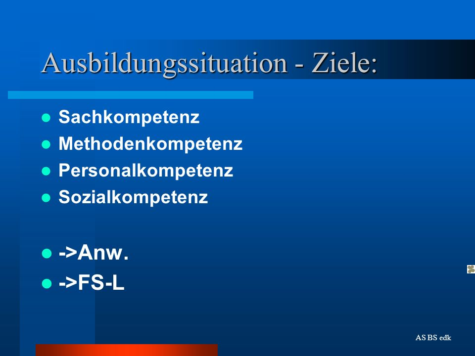 Ausbildungssituation - Ziele: