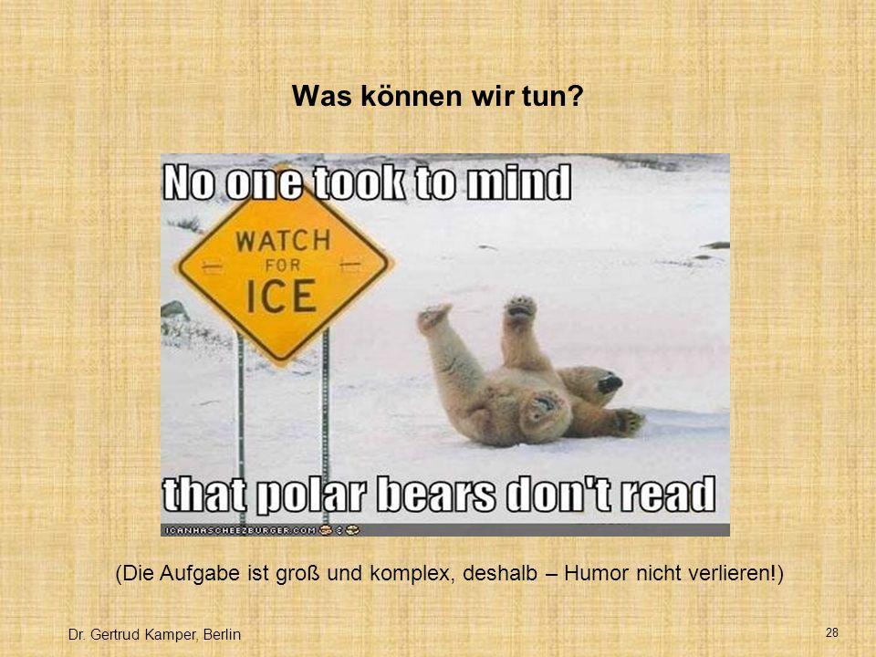 (Die Aufgabe ist groß und komplex, deshalb – Humor nicht verlieren!)