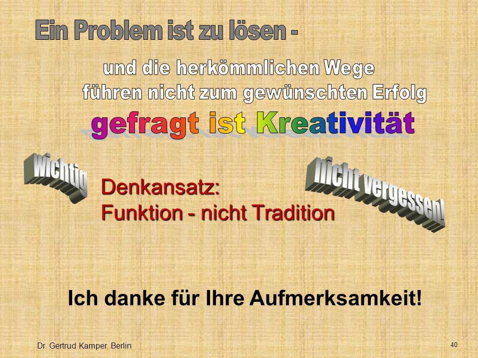 Denkansatz: Funktion - nicht Tradition