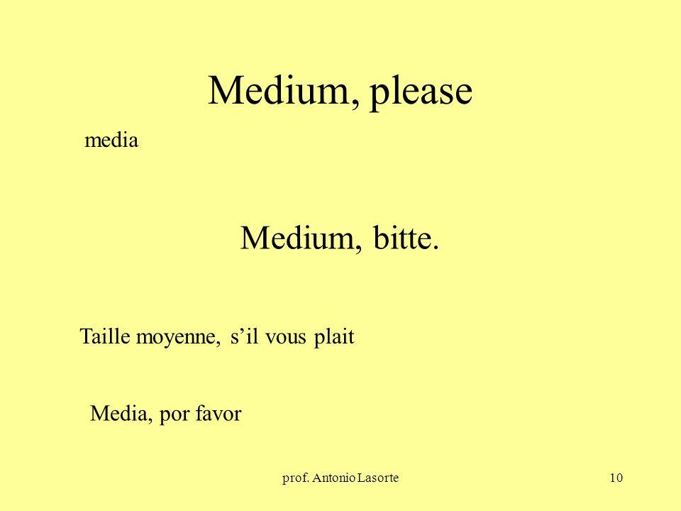 Medium, please Medium, bitte. media Taille moyenne, s'il vous plait