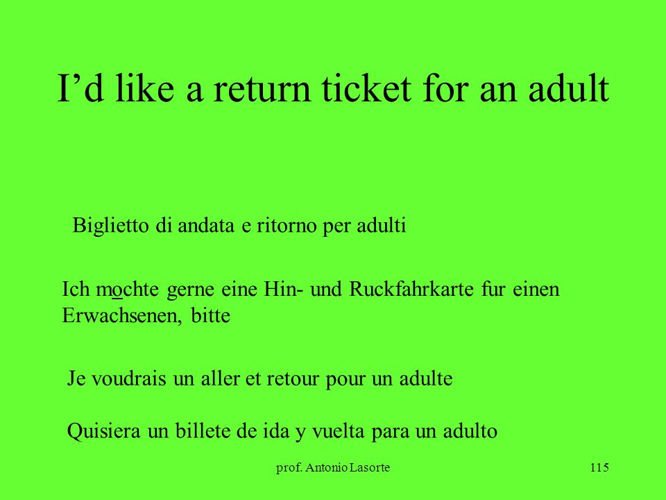 I'd like a return ticket for an adult