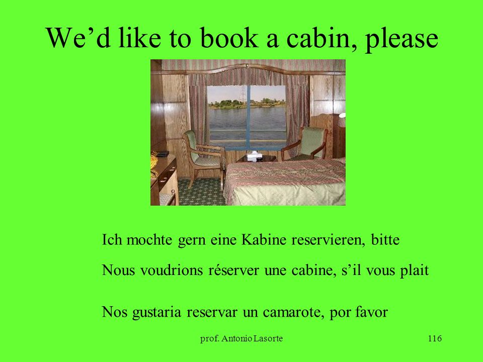 We'd like to book a cabin, please
