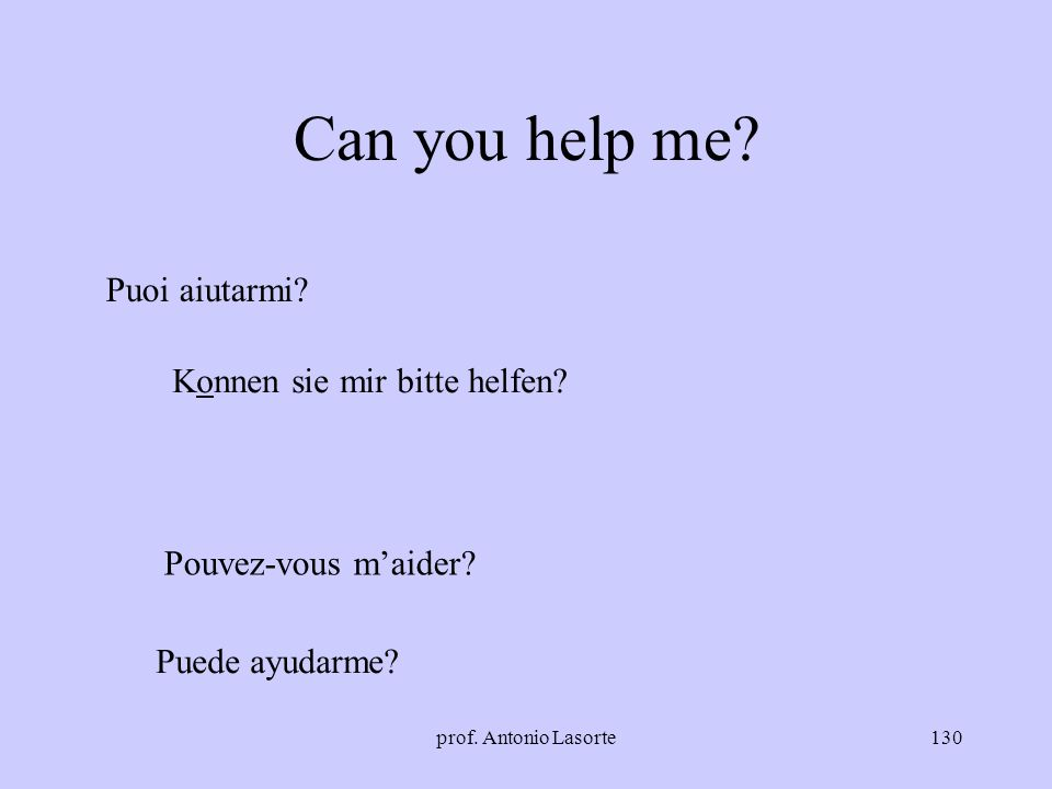 Can you help me Puoi aiutarmi Konnen sie mir bitte helfen