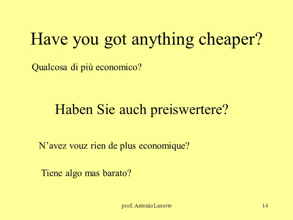 Have you got anything cheaper