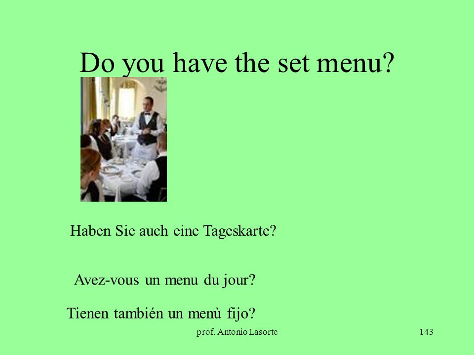 Do you have the set menu Haben Sie auch eine Tageskarte