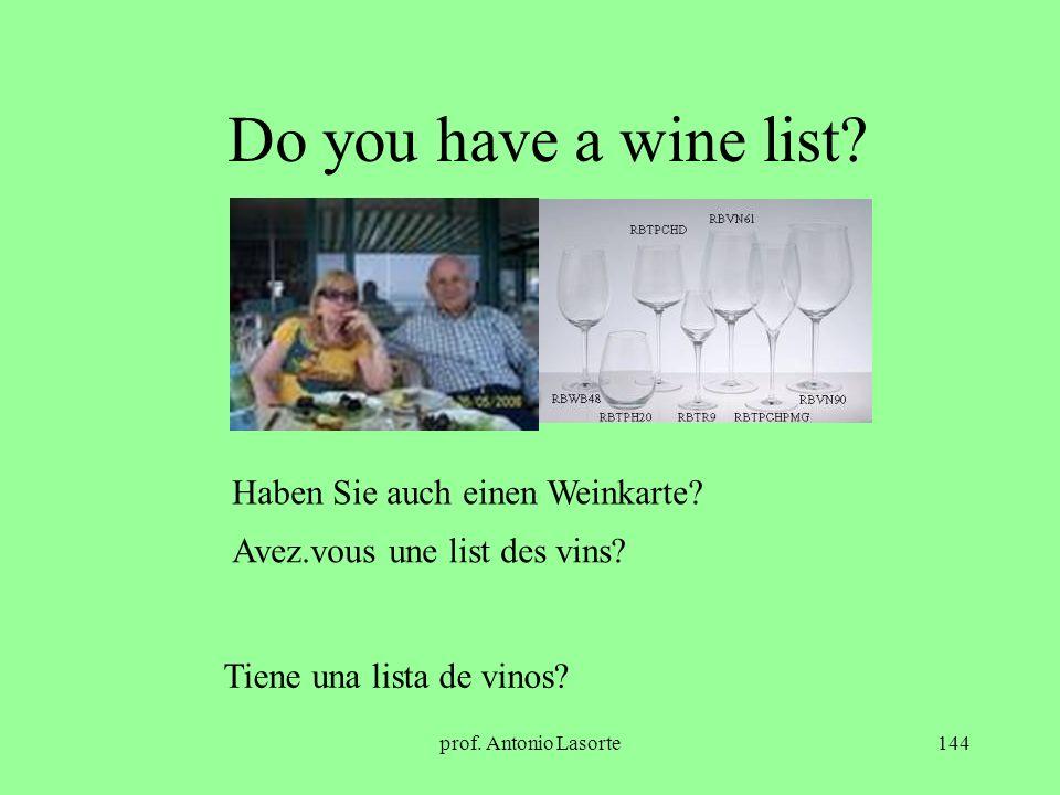 Do you have a wine list Haben Sie auch einen Weinkarte