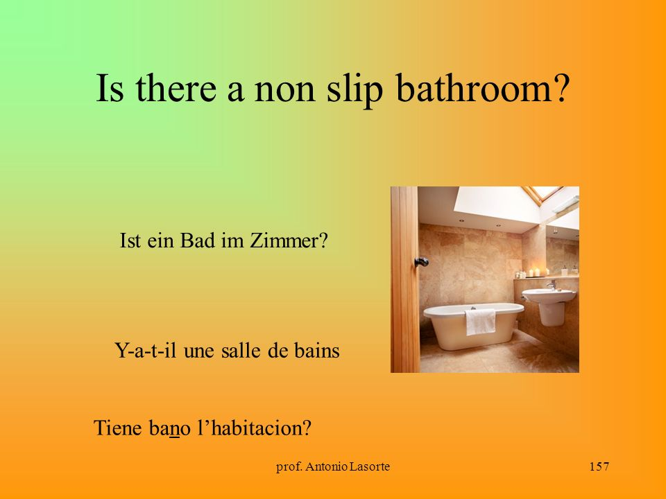 Is there a non slip bathroom