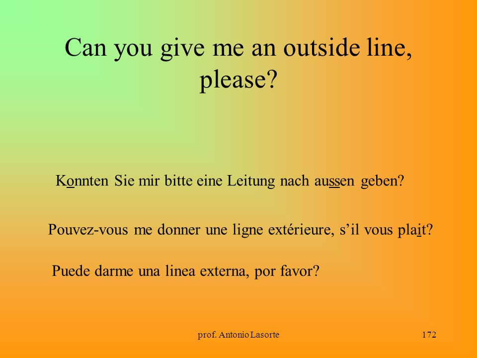 Can you give me an outside line, please