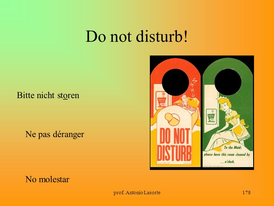 Do not disturb! Bitte nicht storen Ne pas déranger No molestar