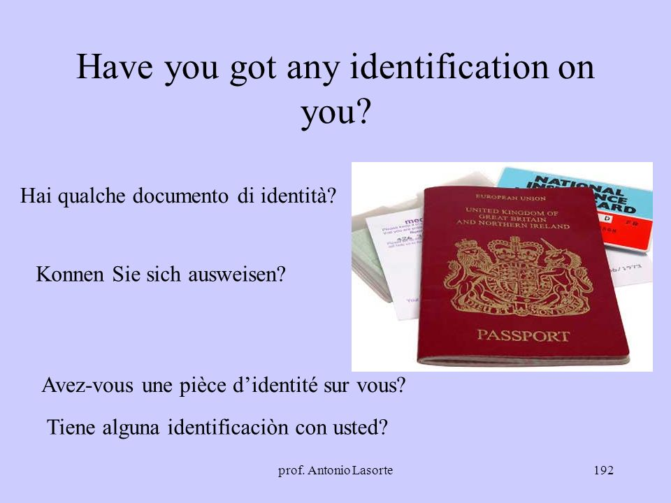 Have you got any identification on you