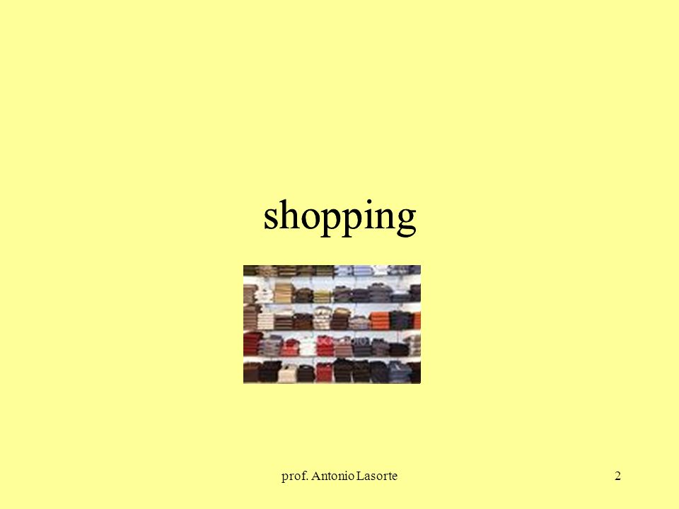 shopping shopping prof. Antonio Lasorte